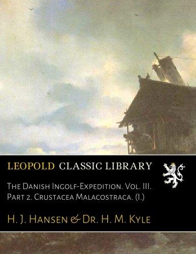 The Danish Ingolf-Expedition. Vol. III. Part 2. Crustacea Malacostraca. (I.)