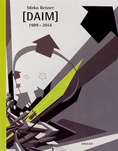 Mirko Reisser [DAIM] 1989:2014 (English and German Edition) by Stahl, Dr. Johannes, Arne Rautenberg, Belinda Grace Gardner (2014) Hardcover