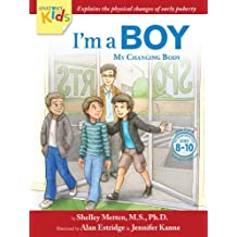 I'm A Boy, My Changing Body (Ages 8 to 10): Anatomy For Kids Book Prepares Younger Boys For Early Changes As They Enter Puberty (I'm a Boy 2) (English Edition)