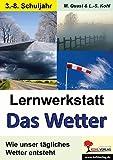 Lernwerkstatt Das Wetter: Wie unser tägliches Wetter entsteht - Moritz Quast