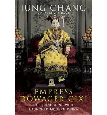 [(Empress Dowager CIXI: The Concubine Who Launched Modern China)] [Author: Jung Chang] published on (October, 2013)