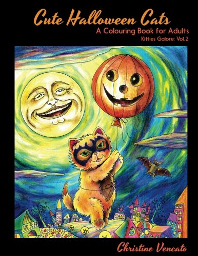 Cute Halloween Cats: A Cats and Kittens Colouring Book for Adults (Kitties Galore, Band (Cute Halloween Cat)