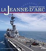 La Jeanne d'Arc : Le dernier voyage
