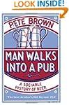 Man Walks into a Pub: A Sociable Hist...