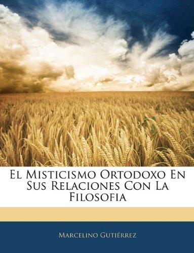 El Misticismo Ortodoxo En Sus Relaciones Con La Filosofia