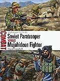 Soviet Paratrooper vs Mujahideen Fighter: Afghanistan 1979–89 (Combat)