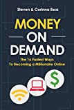 Money On Demand: The 16 Fastest Way to Becoming a Millionaire Online