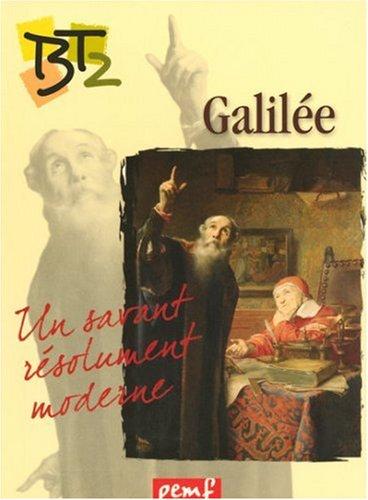 Galilée : Un savant résolument moderne