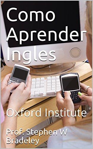 Como Aprender Ingles: Oxford Institute (English Edition)