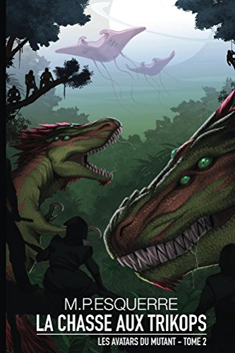 la-chasse-aux-trikops-les-avatars-du-mutant-tome-2