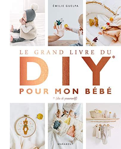 Le grand livre du DIY pour mon bébé par Emilie Guelpa