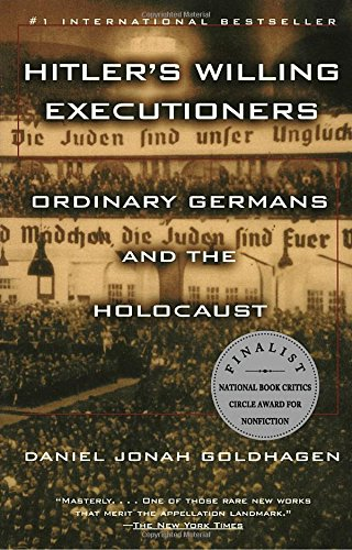Hitler's Willing Executioners: Ordinary Germans an..