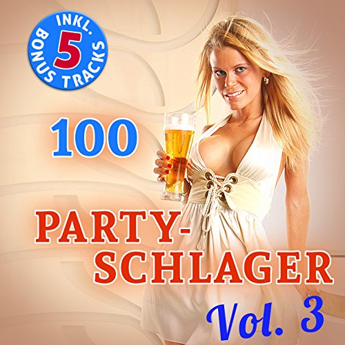 100 Party Schlager, Vol. 3 (Or...