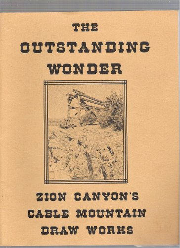 the-outstanding-wonder-zion-canyons-cable-mountain-draw-works-western-heritage-conservation-inc-with