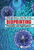 Bioprinting:Principles and Applications (World Scientific Series In 3d Printing Book 1) (English Edition)