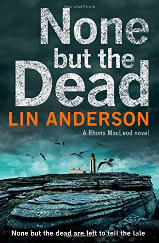 None but the Dead (Rhona Macleod 11)