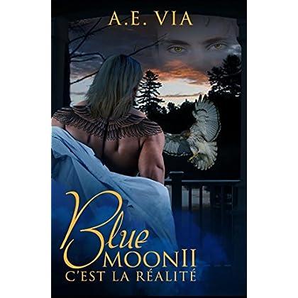 Blue Moon II: C'est la Réalité