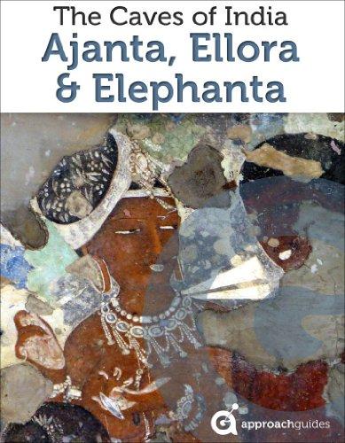 India Revealed: The Caves of Ajanta, Ellora, & Elephanta, Mumbai (2019 India Travel Guide) (English Edition)