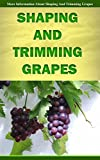 Shaping and Trimming Grapes: More Information About Shaping and Trimming Grapes
