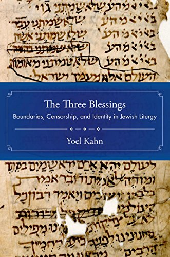 the-three-blessings-boundaries-censorship-and-identity-in-jewish-liturgy