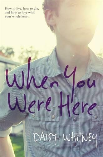 When You Were Here by Daisy Whitney (2014-06-24)