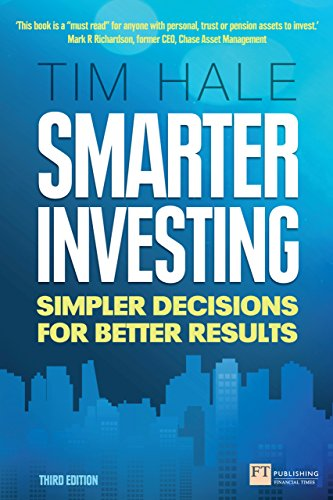 Smarter Investing 3rd edn: Simpler Decisions for Better Results (Financial Times Series) (English Edition) por Tim Hale