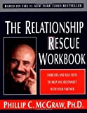 The Relationship Rescue Workbook: Exercises and Self-Tests to Help You Reconnect with Your Partner by Phillip C. McGraw (2000-10-18)