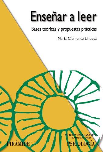 Ensenar a leer/ Teach reading: Bases Teoricas Y Propuestas Practicas/ Theoretical and Practical Proposals (Ojos Solares) por Maria Clemente Linuesa