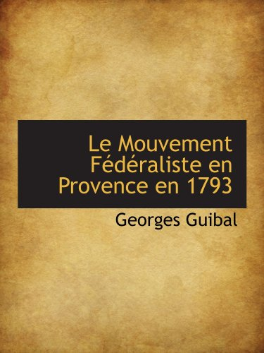 Le Mouvement Fédéraliste en Provence en 1793