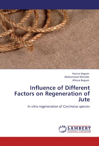 Influence of Different Factors on Regeneration of Jute: In vitro regeneration of Corchorus species