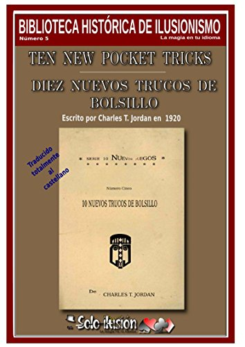 Descargar Libro Diez nuevos trucos de bolsillo: Ten new trick pocket (Biblioteca histórica de ilusionismo nº 5) de Charles T. Jordan