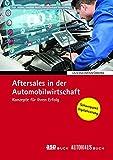 Aftersales in der Automobilwirtschaft: Konzepte für Ihren Erfolg