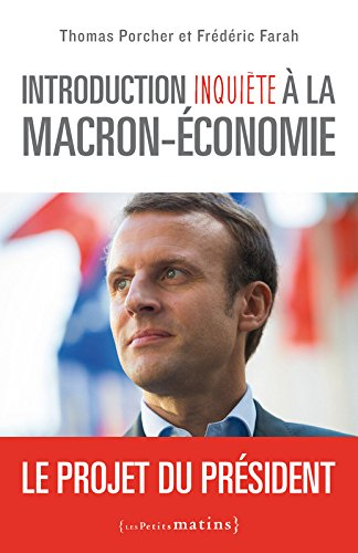 Introduction inquite  la Macron-conomie - Le projet du prsident