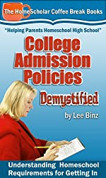 College Admission Policies Demystified: Understanding Homeschool Requirements for Getting In (The HomeScholar's Coffee Break Book series 13) (English Edition)