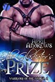The Gladiator's Prize (Warriors of the World Book 1)