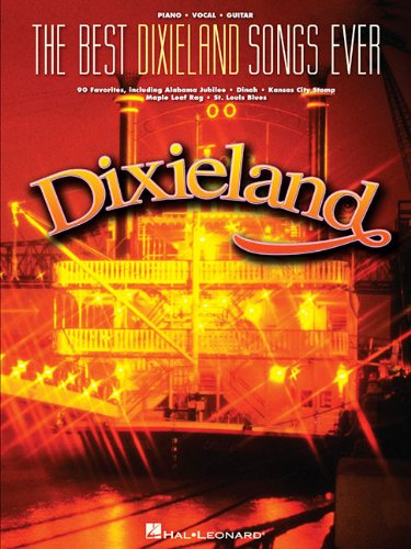 The Best Dixieland Songs Ever: Piano, Vocal, Guitar