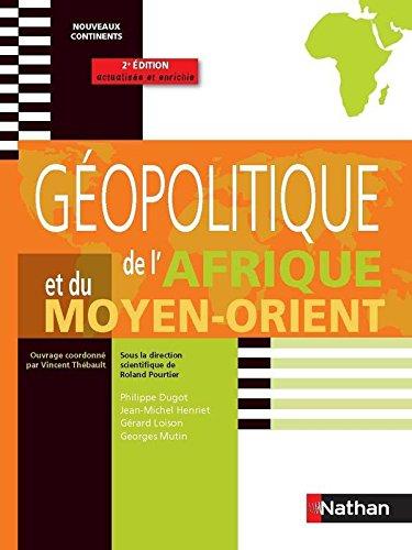 GEOPOLIT AFRIQUE/MOYEN ORIENT par ROLAND POURTIER, PHILIPPE DUGOT, JEAN-MICHEL HENRIET, GERARD LOISON