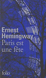 Paris est une fête par Ernest Hemingway