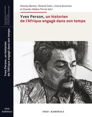 Yves Person, un historien de l'Afrique engagé dans son temps