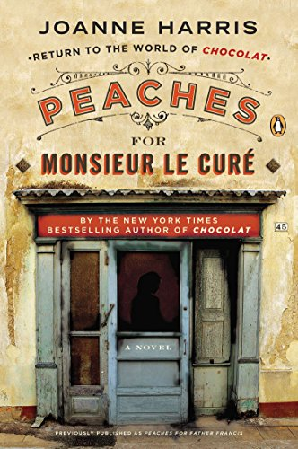 Peaches for Monsieur le Curé: A Novel (A Vianne Rocher Novel, Band 2)