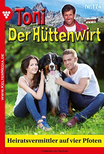 Toni der Hüttenwirt 174 – Heimatroman: Heiratsvermittler auf vier Pfoten
