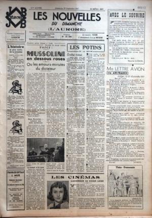 NOUVELLES DU DIMANCHE (LES) N? 527 du 28-09-1947 L'HISTOIRE LA PLUS DROLE DE LA SEMAINE - PENDANT QU'ON DISCUTE A LAKE SUCCESS DU TRAITE ITALIEN VOICI MUSSOLINI EN DESSOUS ROSES - OU LES AMOURS-MINUTES DU DICTATEUR - DEUX MUSSOLINI L'AMANT AUX MILLE MAITRESSES - LE CANAPE ET LE TAPIS - - LES POTINS DE LA BEGUM - ENTRE NOUS PAR AGA KHAN KHAN - LES CINEMAS - L'ASCENSION DE VIVIEN LEIGH - AVEC LE SOURIRE PAR MAURICE LOESCH - MA LETTRE AVION VIA AIR-FRANCE PAR MODEST