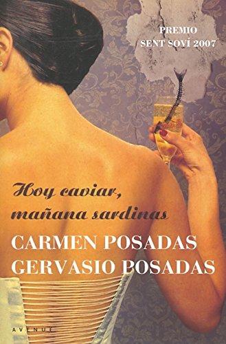 Hoy caviar, mañana sardinas (OTROS FICCION) por Carmen Posadas