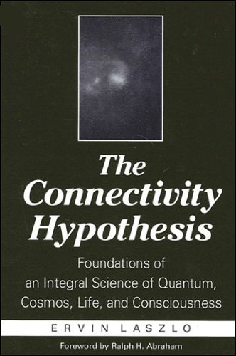 Read E Book Online The Connectivity Hypothesis Foundations Of An