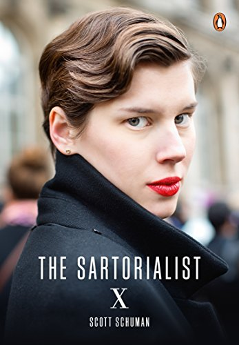 The Sartorialist: X (The Sartorialist Volume 3) Scott Schuman