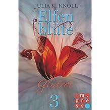 Glutrot (Elfenblüte, Teil 3)