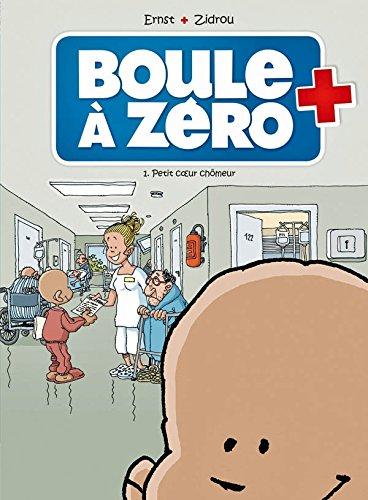Boule à zéro - tome 1 - Petir coeur chômeur: 0