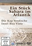 Ein Stck Sahara im Atlantik-Boa Vista [Import allemand]