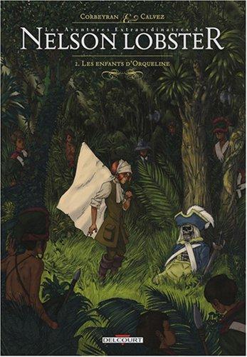 Les aventures extraordinaires de Nelson Lobster, Tome 2 : Les enfants d'Orqueline