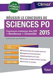 Réussir Sciences Po 2015 - Concours commun des IEP - Bordeaux - Grenoble
